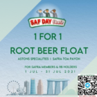 1 for 1 root beer float astons safra promo