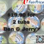 $19.90 for 2 tubs Ben & Jerry's