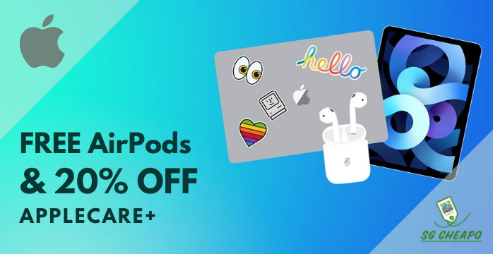 Apple - Free AirPods & 20% OFF AppleCare+ - Expires 30 Sep 21 - sgCheapo - Banner