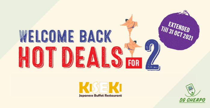 Kiseki - $50++ FOR 2pax Buffet - Ends 31 Oct 2021 - sgCheapo Banner