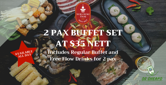 Suki-Suki Thai Hot Pot - 2 PAX Buffet Set at $35 Nett - Expires 30 Sep 21 - sgCheapo - Banner